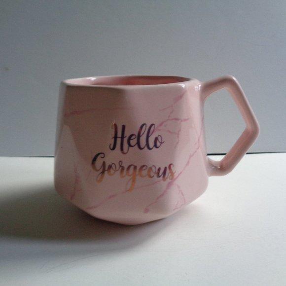 HELLO GORGEOUS New Pink Mug Great Gift!